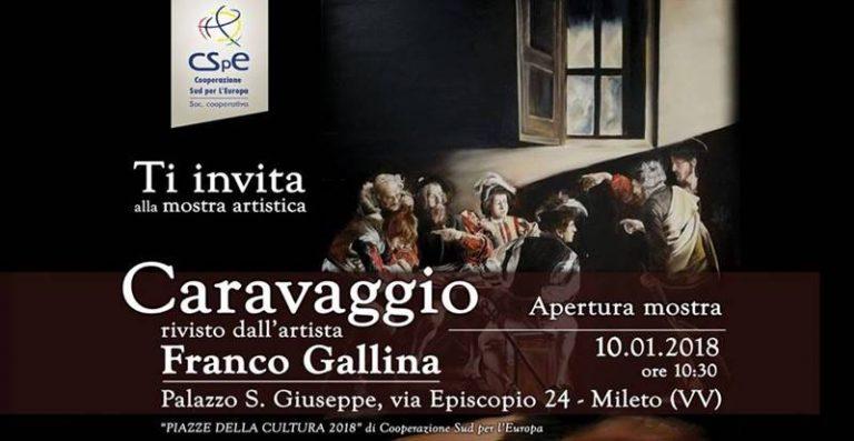"""Sbarca a Mileto il """"Caravaggio rivisto dall'artista Franco Gallina"""""""