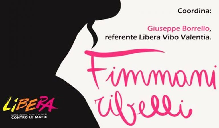 """Donne, 'ndrangheta e ribellione: Libera Vibo ne parla con """"Fimmani ribelli"""""""