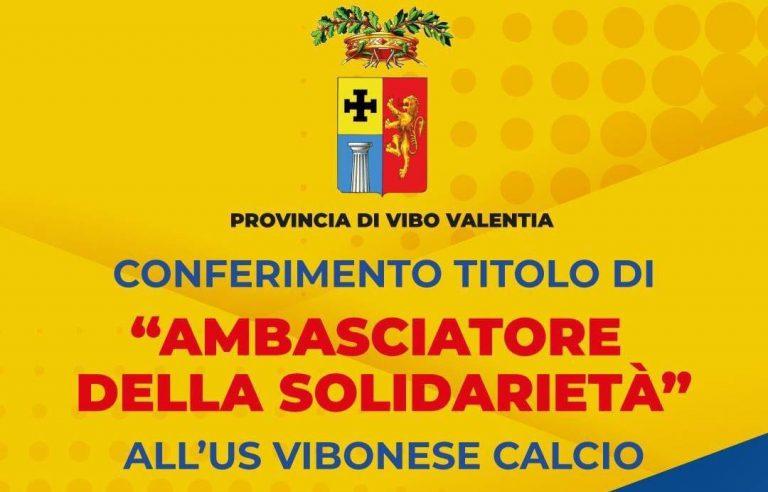 Ambasciatori della solidarietà, la Provincia premia la Vibonese calcio