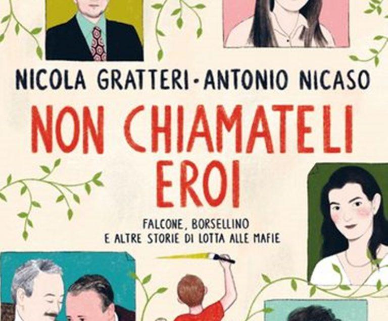 """Vibo Capitale del libro, """"Non chiamateli eroi"""": di scena il volume di Gratteri e Nicaso"""