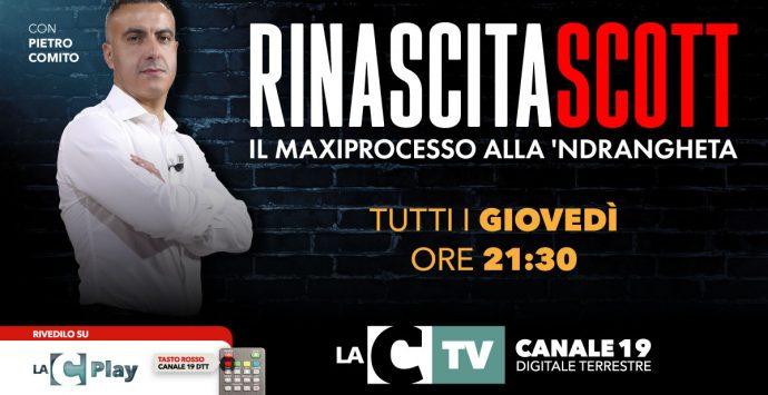 """Ritorna """"Rinascita Scott"""": il maxiprocesso alla 'ndrangheta"""" giovedì alle 21.30 su LaC Tv"""